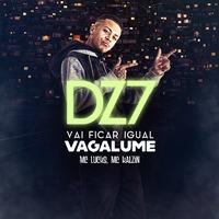 Dz7 Vai Ficar Igual Vagalume