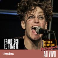 Francisco El Hombre no Estúdio Showlivre