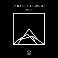 Poetas no Topo 3.3, Pt. 1