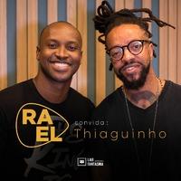 Rael Convida: Thiaguinho