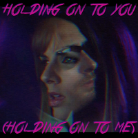 Holding on to You (Holding on to Me)