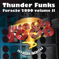 Thunder Funks Furacão 2000, Vol. II