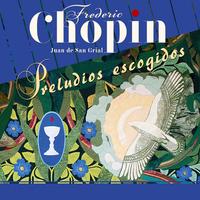 Frederic Chopin. Preludios Escogidos