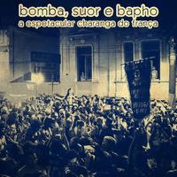 A Espetacular Charanga do França: Bomba, Suor e Bapho