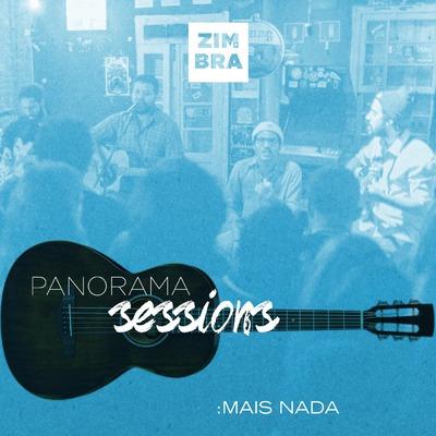 ONErpm: Mais Nada (Panorama Sessions) by Zimbra | Music