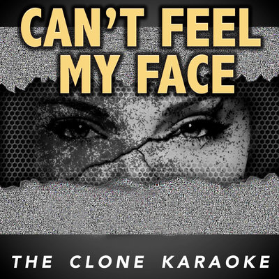 ONErpm: Can't Feel My Face by The Clone Karaoke | Music