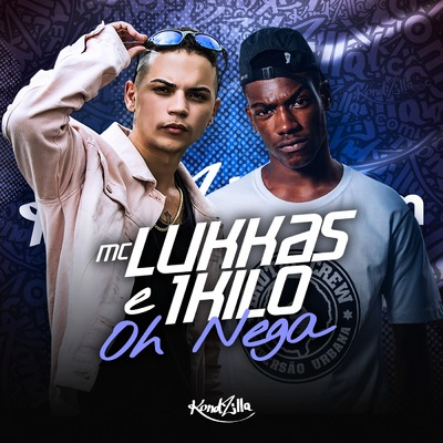 Oh Nega by MC Lukkas   1Kilo   Music Distribution to iTunes and Beyond    ONErpm 76d06d7753a3