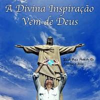 A Divina Inspiração Vem de Deus