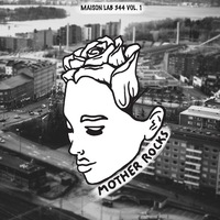 Maison LAB 344, Vol. 1: Mother Rocks