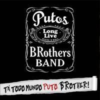 Tá Todo Mundo Puto, Brother!