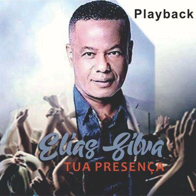 Tua Presença Playback By Elias Silva Music Distribution To Itunes