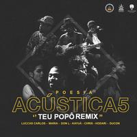 Poesia Acústica #5: Teu Popô