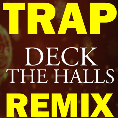 Christmas Trap Music.Onerpm Deck The Halls Trap Remix By Christmas Trap