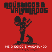 Meio Doido e Vagabundo - O Fino do Rock Mendigo