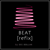 ONErpm: Beat (Refix) by DJ Dee Dollar | Music Distribution
