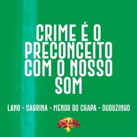 Crime É o Preconceito Com o Nosso Som