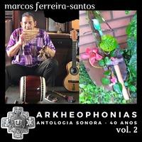 Arkheophonias, Antologia Sonora: 40 Anos, Vol. 2