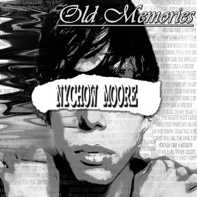 ONErpm: Old Memories by Nychow Moore | Music Distribution to
