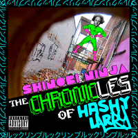 The Chronicles of Hashy Larry