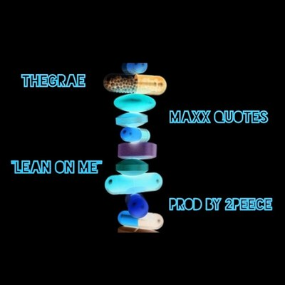 Onerpm Lean On Me By 2peece Feat Maxx Quotes Thegrae Music
