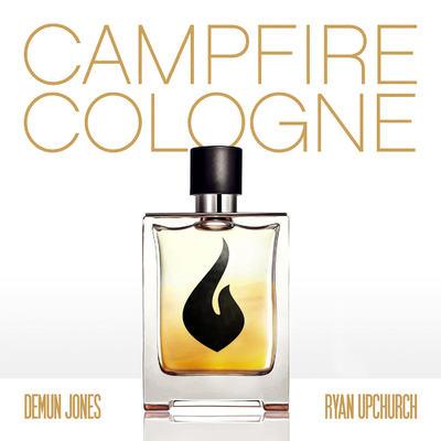 ONErpm: Campfire Cologne by Demun Jones Feat  Ryan Upchurch