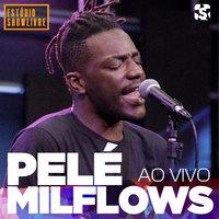 Pelé Milflows no Estúdio Showlivre