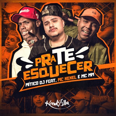 Pra te Esquecer by Mitico DJ, MC Kekel   MC MM   Music Distribution to  iTunes and Beyond   ONErpm 296bd4dbcff3