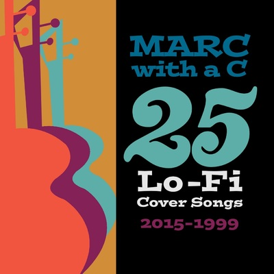 Onerpm 25 Lo Fi Cover Songs 2015 1999 By Marc With A C Music Distribution To Itunes And Beyond