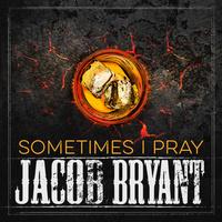 Sometimes I Pray