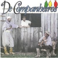De Companheiros - Juliano Javoski, Francisco Luiz e Miruca