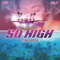 So High, Vol. 4: Paradise
