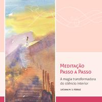 Meditação Passo a Passo: A Magia Transformadora do Silêncio Interior