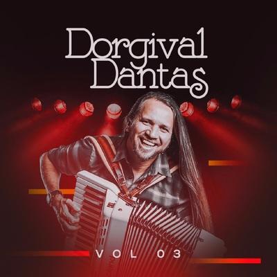 PARA BAIXAR TODAS DANTAS MUSICAS AS DORGIVAL DE