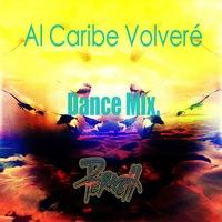 Al Caribe Volveré (Dance Mix)