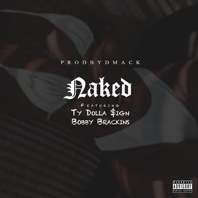 ONErpm: Naked by ProdByDmack Feat  Ty Dolla $ign & Bobby