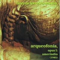 Arqueofonía, Opus I: Ameríndio