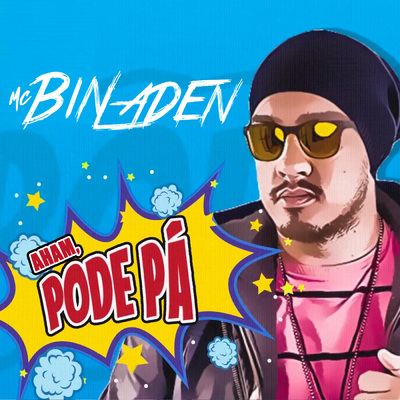 Aham, Pode Pá – MC Bin Laden