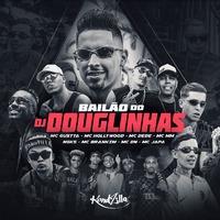 Bailão do DJ Douglinhas
