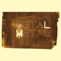 Metal Metal