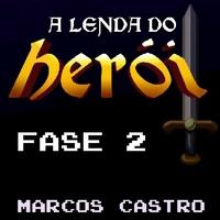 A Lenda do Herói Fase 2